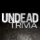 Undead Trivia